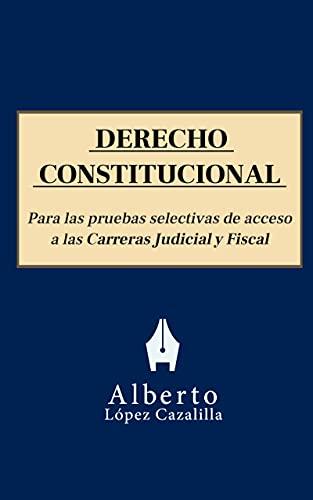 Derecho Constitucional: Temas para la preparación de las pruebas de acceso a la Carrera Judicial y Fiscal PDF EPUB Gratis descargar completo
