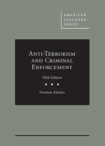 Download Anti-terrorism and Criminal Enforcement (American Casebook) 1683288653