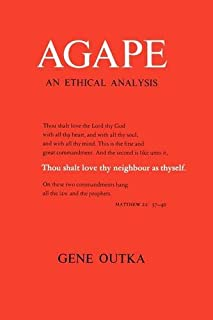 Agape: An Ethical Analysis (Yale Publications in Religion)