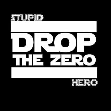 Drop the Zero (Deluxe Edition)