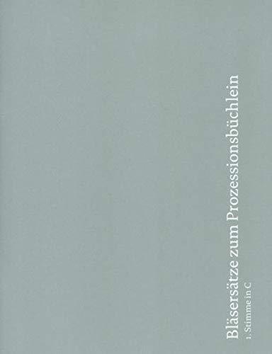 Bläsersätze zum Prozessionsbüchlein: Einzelstimme 1. Stimme in C (Trompete in C, Oboe): Bläsersatz zum Prozessionsbüchlein