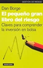 El pequeno gran libro del riesgo/The small great book of risk: Claves para comprender la inversion en bolsa (Paidos plural) (Spanish Edition)