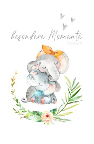 Besondere Momente – Tagebuch Elefanten Mama und Baby: Softcover | liniertes Tagebuch zum Selberschreiben und Eintragen | Babybuch, Notizbuch, ... Babyparty, Geburt und Geburtstag