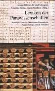 Lexikon der Parawissenschaften: Astrologie, Esoterik, Okkultismus, Paramedizin, Parapsychologie kritisch betrachtet