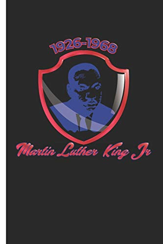 Martin Luther King jr 1926 - 1968: Martin Lurther King Holiday Notebook / Journal Lined Paper