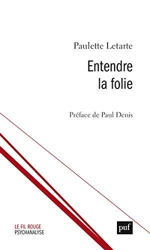 Entendre la folie (Le fil rouge) (French Edition)