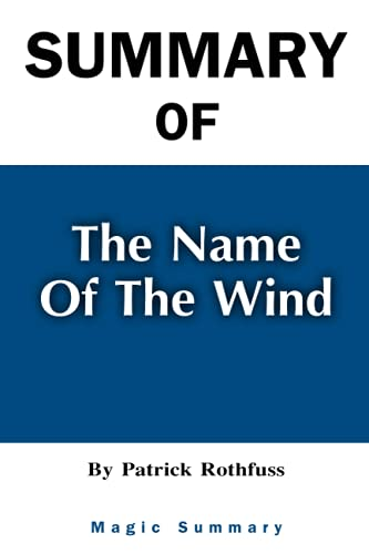Summary Of The Name of the Wind: By Patrick Rothfuss Magic Summary