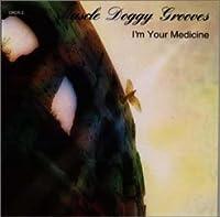I'm Your Medicine
