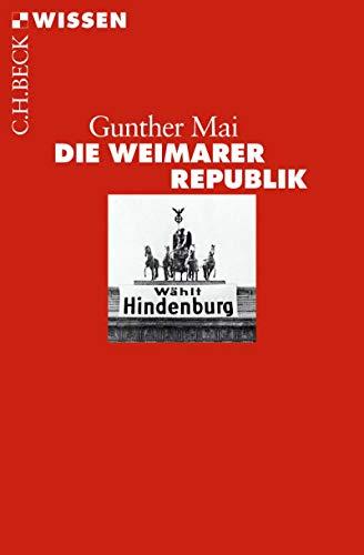 Die Weimarer Republik (Beck\'sche Reihe 2477)