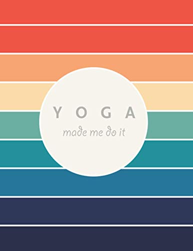 yoga made me do it: Yoga Blank lined Notebook ,for lovers yoga , Gift for yoga lovers ,110 pages , size 8,5x11 inches