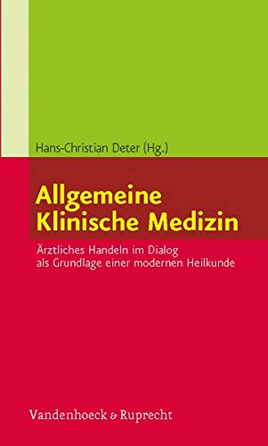 Allgemeine Klinische Medizin: Ärztliches Handeln im Dialog als Grundlage einer modernen Heilkunde