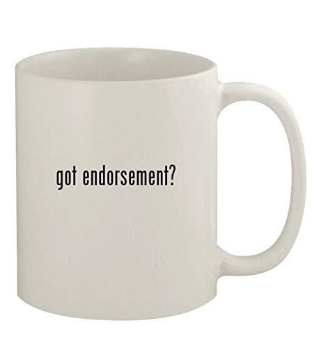got endorsement? - 11oz Ceramic White Coffee Mug, White