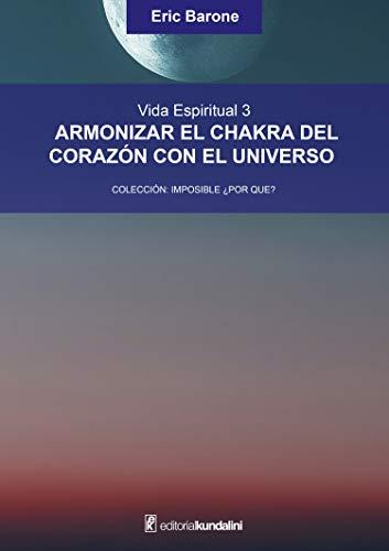 Armonizar el chakra del corazón con el universo: Vida Espiritual 3