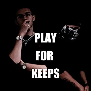 Play For Keeps