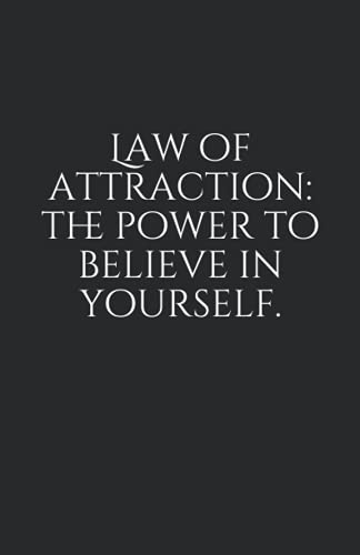 Law of attraction: the power to believe in yourself. (English edition)