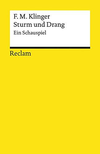 Sturm und Drang: Ein Schauspiel (Reclams Universal-Bibliothek)