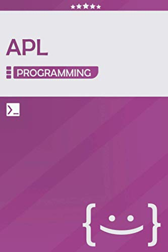 APL Programming: Lined Notebook Journal, Awesome Gift for Programmers, Software Developers, and IT Professionals - 120 Pages - Large (6 x 9 inches) | Purple Color | APL Coding