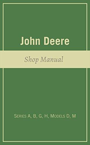 John Deere Shop Manual: Series A, B, G, H, Models D, M (English Edition)