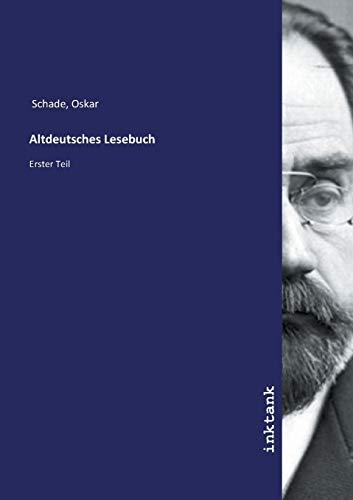 Altdeutsches Lesebuch: Erster Teil