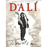 Dali - Le dur et le mou, Sortilège et magie des formes Sculptures et Objets