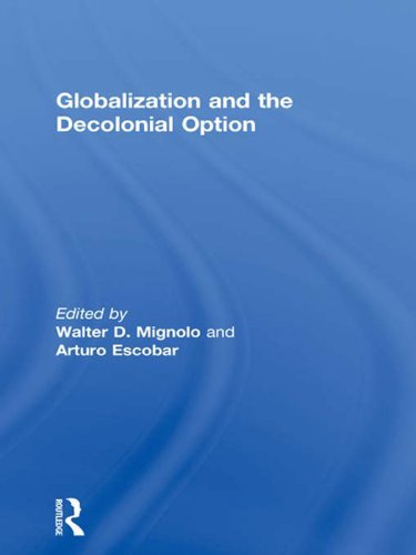 Globalization and the Decolonial Option (English Edition)