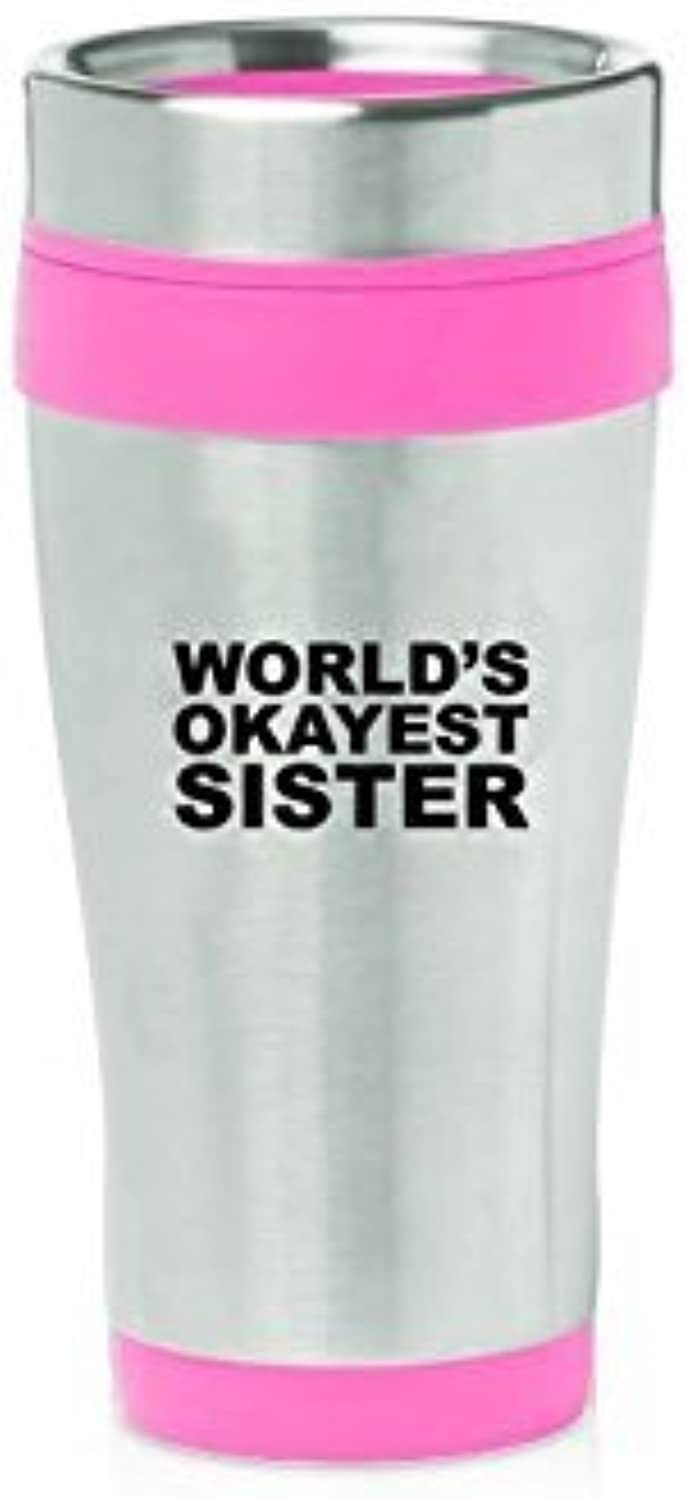 rose 16oz Insulated acier inoxydable voyage Mug World's Okayest Sister by MIP