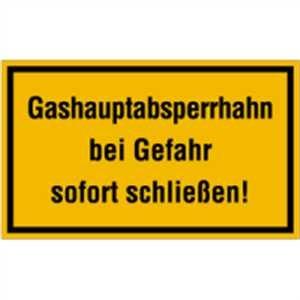 Schild Gashauptabsperrhahn bei Gefahr sofort schließen! 15 x 25cm PVC