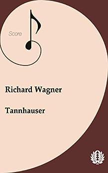 Orchestra Full Score Richard Wagner Tannhauser (English Edition)