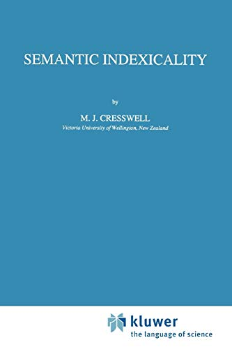 Semantic Indexicality (Studies in Linguistics and Philosophy (60), Band 60)