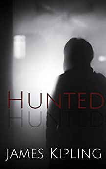 Hunted: A Mystery Thriller by [James Kipling]