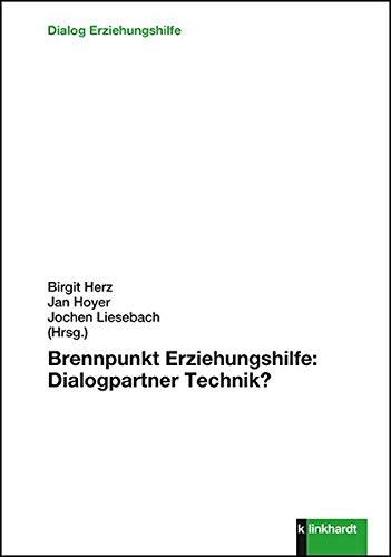 Brennpunkt Erziehungshilfe: Dialogpartner Technik? (Dialog Erziehungshilfe)