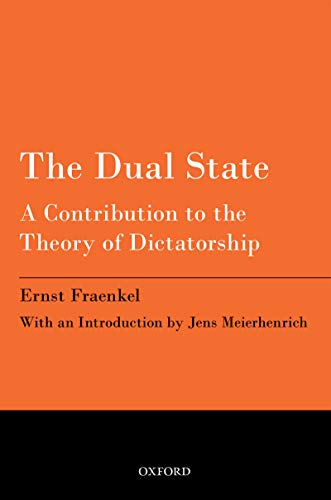 The Dual State: A Contribution to the Theory of Dictatorship (English Edition)