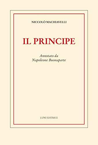 Il principe. Annotato da Napoleone Buonaparte