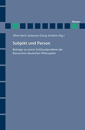 Subjekt und Person: Beiträge zu einem Schlüsselproblem der klassischen deutschen Philosophie (Hegel-Studien, Beihefte 68)
