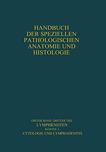 Lymphknoten Diagnostik in Schnitt und Ausstrich: Cytologie und Lymphadenitis (Handbuch der speziellen pathologischen Anatomie und Histologie (1 / 3 / A))