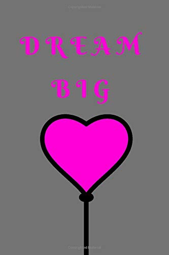 Dream Big: Lollipop Notebook. Inspirational Journal: 6 x 9, 100 Lined Pages, Dreamer