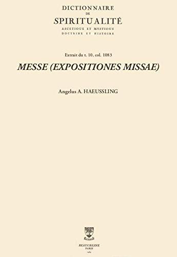 MESSE (EXPOSITIONES MISSAE) (Dictionnaire de spiritualité) (French Edition)
