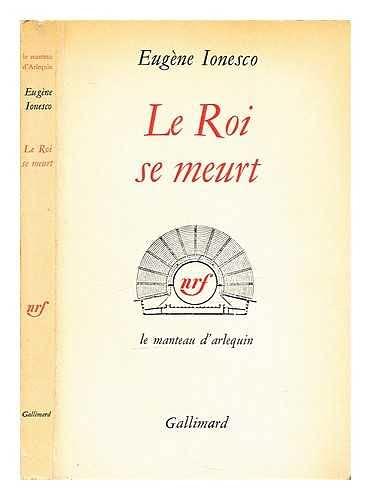 Le roi se meurt / [by] Eugene Ionesco