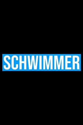 Schwimmer: A5 Liniertes Notizbuch auf 120 Seiten - Schwimmen Notizheft | Geschenkidee für Schwimmer, Krauler, Brustschwimmer, Vereine und Mannschaften