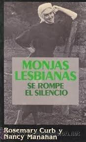 Monjas lesbianas/ Lesbian Nuns: Se Rompe El Silencio/Lesbian Nuns : Breaking Silence (Spanish Edition)
