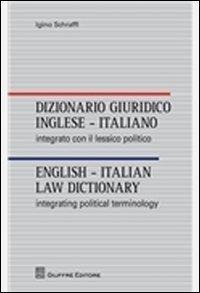 Dizionario giuridico inglese-italiano. Integrato con il lessico politico. Ediz. italiana e inglese
