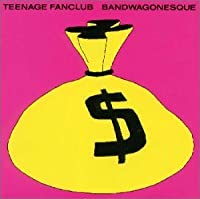 Bandwagonesque by Teenage Fanclub (1998-03-21)