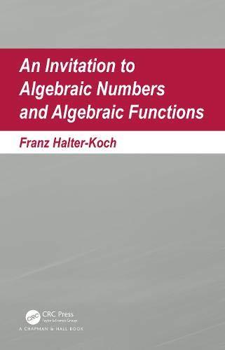 An Invitation To Algebraic Numbers And Algebraic Functions