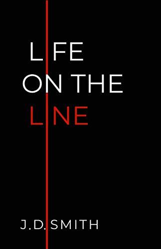 LIFE ON THE LINE (English Edition)