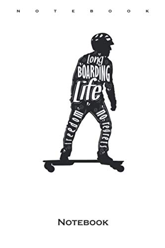 Longboard Lifstyle Skateboard Life Freedom Notebook: Dot Grid Journal/Logbook for Friends of comfortable skating