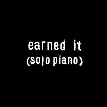 Earned It (Solo Piano)