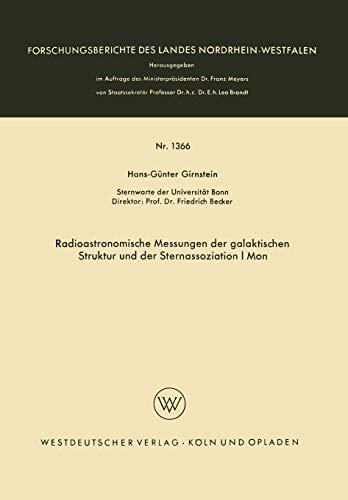 Radioastronomische Messungen der galaktischen Struktur und der Sternassoziation I Mon (Forschungsberichte des Landes Nordrhein-Westfalen, 1366, Band 1366)