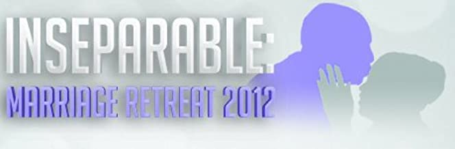 Inseparable: Marriage Retreat 2012