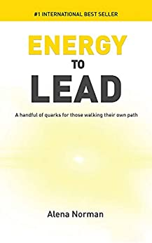 Energy to Lead: A handful of quarks for those walking their own path by [Alena Norman]
