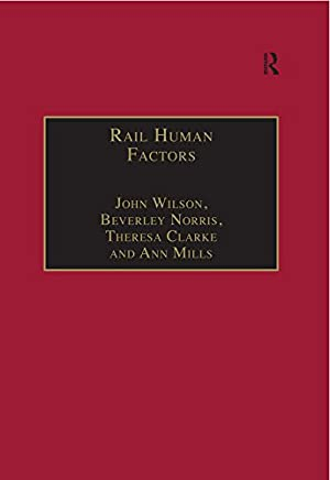 Rail Human Factors: Supporting the Integrated Railway (English Edition)